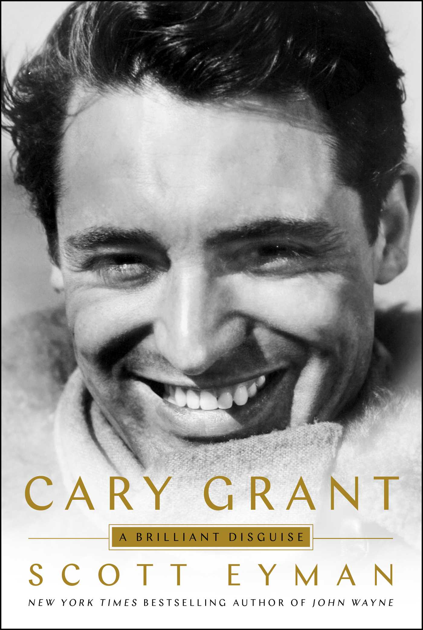 Cary Grant by Scott Eyman