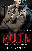 Ruin: The Reprise (Black Hearts Still Beat Book 4)