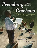 Preaching to the Chickens: The Story of Young John Lewis