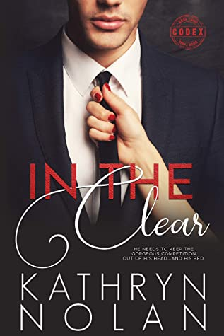 In the Clear: An Insta-Lust Romantic Suspense Story