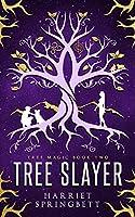 Tree Slayer (Tree Magic, #2)