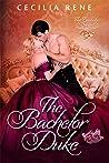 The Bachelor Duke (The Bachelor Series Book 1)