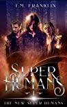 Super Humans (The New Super Humans #1)