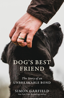 Dog's Best Friend: The Story of an Unbreakable Bond