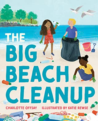 The Big Beach Cleanup by Charlotte Offsay