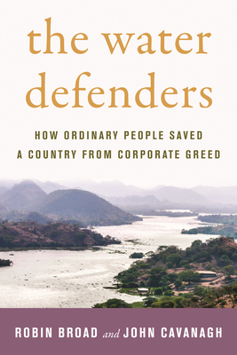 The Water Defenders: How Ordinary People Saved a Country from Corporate Greed