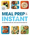 Meal Prep in an Instant: 50 Make-Ahead Recipes and 7 Prep Plans for Your Instant Pot