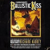 Ballistic Kiss: A Sandman Slim Novel