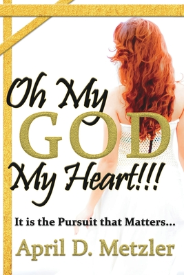 Oh My God, My Heart!!!: It Is The Pursuit That Matters