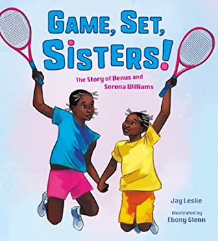 Game, Set, Sisters!: The Story of Venus and Serena Williams