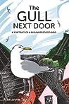 The Gull Next Door: A Portrait of a Misunderstood Bird