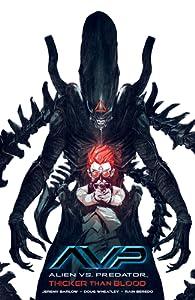 Alien vs. Predator: Thicker Than Blood