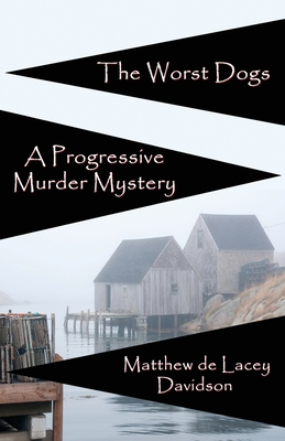 The Worst Dogs - A Progressive Murder Mystery
