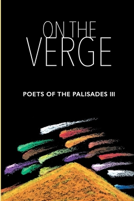 On the Verge: Poets of the Palisades III