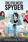 The Itsy Bitsy Spyder by Apeksha Rao