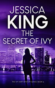 The Secret Of Ivy (Ivy Hart Mystery Book 6)