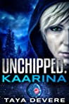 Unchipped: Kaarina (Unchipped, #1)