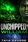 Unchipped: William (Unchipped, #2)