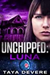 Unchipped: Luna (Unchipped, #4)
