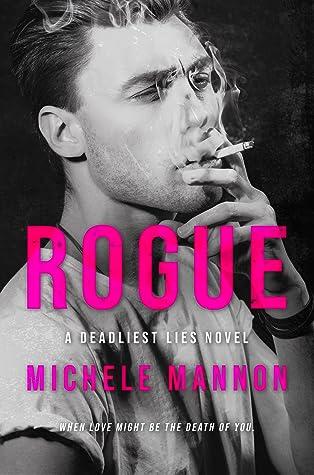 Rogue -A Deadliest Lies Novel (Enemy-to-Lovers Romance)