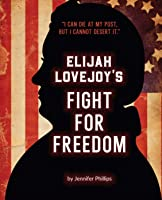 Elijah Lovejoy's Fight for Freedom
