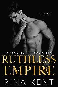 Ruthless Empire (Royal Elite, #6)