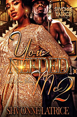 You Needed Me 2: A Love Story