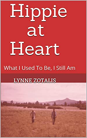 Hippie at Heart by Lynne Zotalis