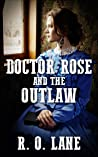 Doctor Rose and the Outlaw