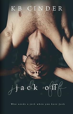 Jack Off by KB Cinder