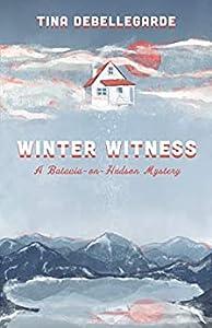 Winter Witness (Batavia-on-Hudson Mystery Book #1)