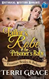 Tailor's Robe & the Prisoner's Baby (Frontier Brides and Babies Book 2)