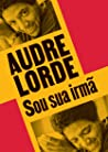 Sou sua irmã by Audre Lorde