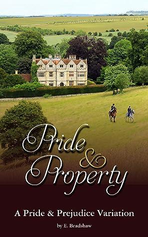 Pride & Property: A Pride & Prejudice Variation