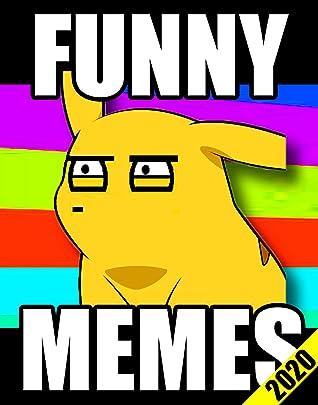 Meems Insane Funny Dank Meems Clean Jokes Meems And Fails Book By John Kekster