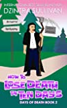 How to Lose Death in Ten Days (Days Of Death Book 2)