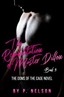 The Rehabilitation of Master Dillon (The Dom's of the Cage #0.2)