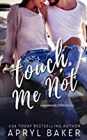 Touch Me Not - Anniversary Edition (Manwhore Series)