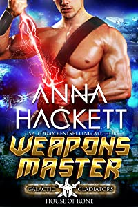 Weapons Master (Galactic Gladiators: House of Rone #6)