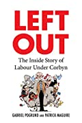 Left Out: The Inside Story of Labour Under Corbyn