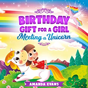 Birthday Gift For A Girl: Meeting A Unicorn