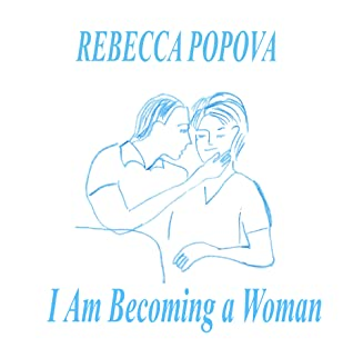 I Am Becoming a Woman (The Unbearable Longing of the Flesh, # 1)