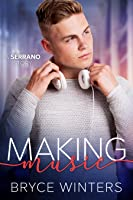 Making Music (The Serranos, #1)