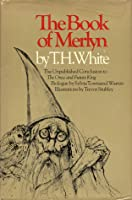 The Book of Merlyn: The Unpublished Conclusion to The Once & Future King
