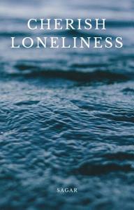 Cherish loneliness