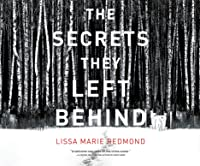 The Secrets They Left Behind: A Mystery