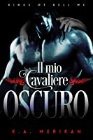 Il mio cavaliere oscuro (Kings of Hell MC IT Vol. 2)