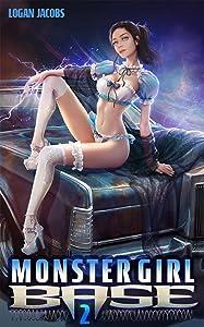 Monster Girl Base 2 (Monster Girl Base, #2)