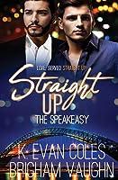 Straight Up (The Speakeasy)