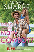 Who Wants to Marry a Cowboy